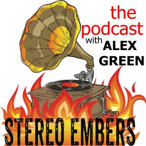 Stereo Embers Podcast by Alex Green